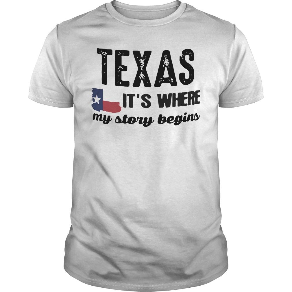 Texas It's where my story begin flag shrit