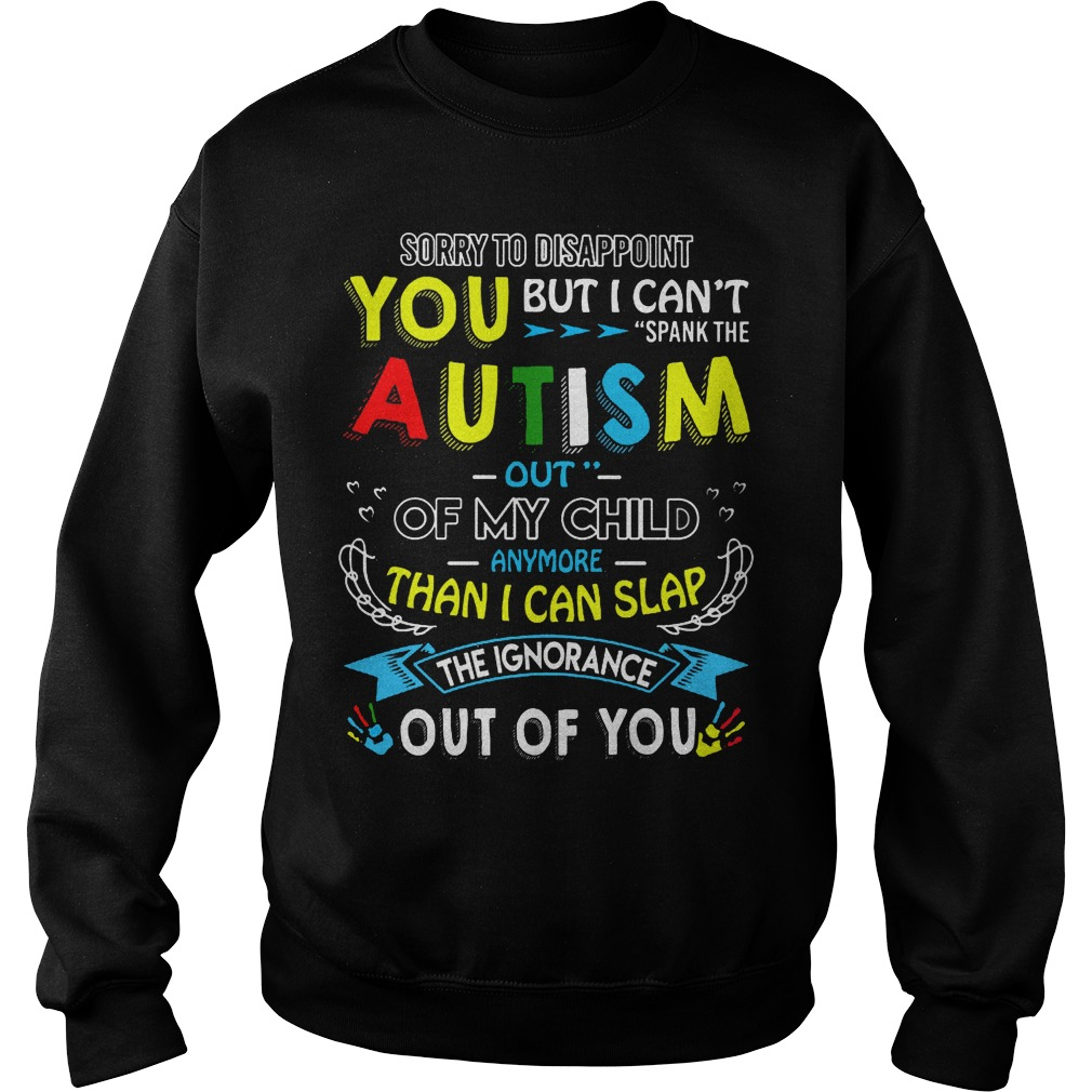 Autism out of my child any more than i can slap sweater