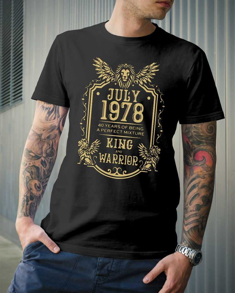 Lion July 1978 40 years of being a perfect mixture king and warrior shirt
