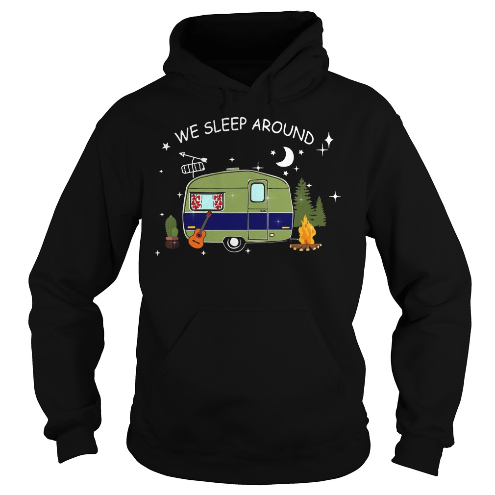 Camping we sleep around hoodie