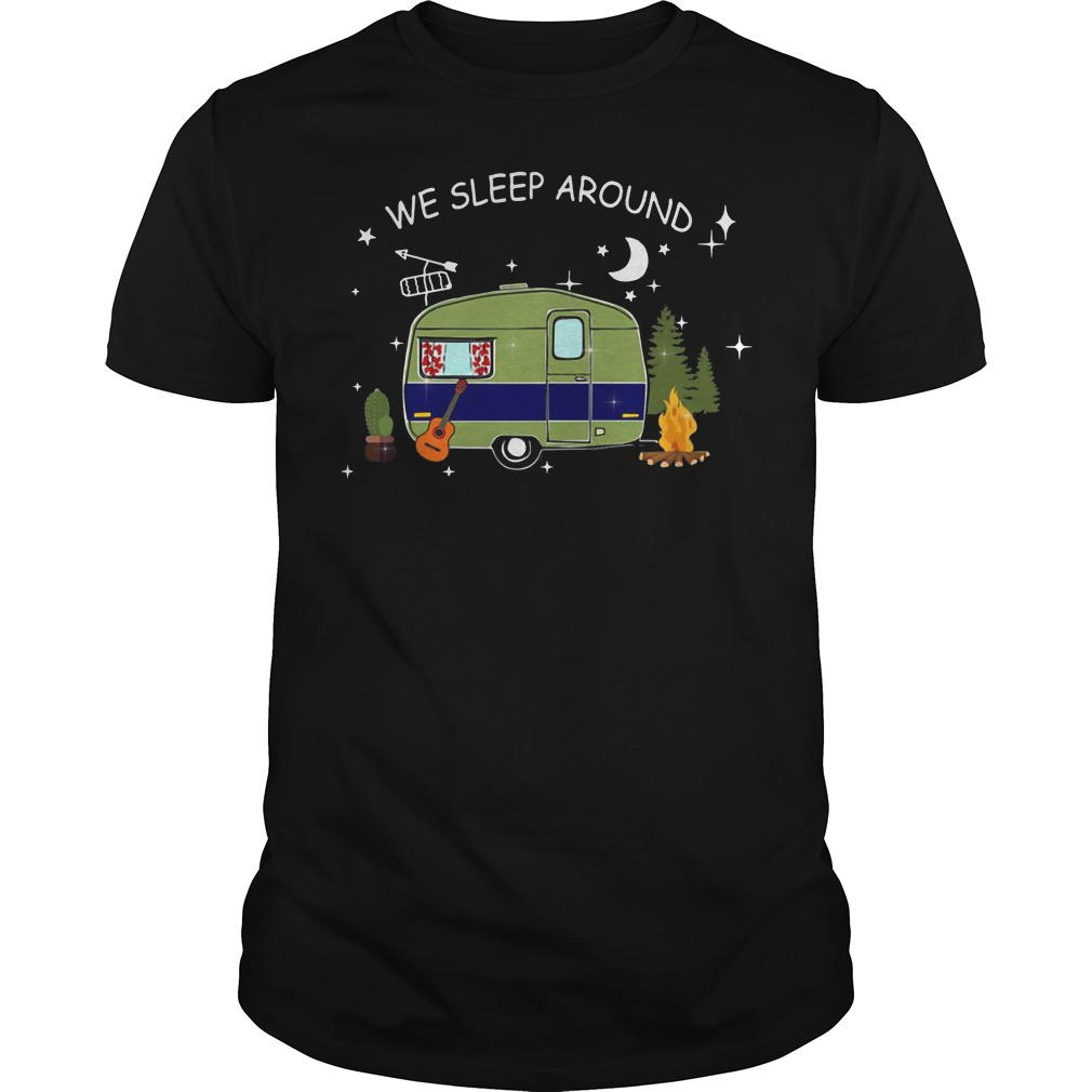 Camping we sleep around shirt