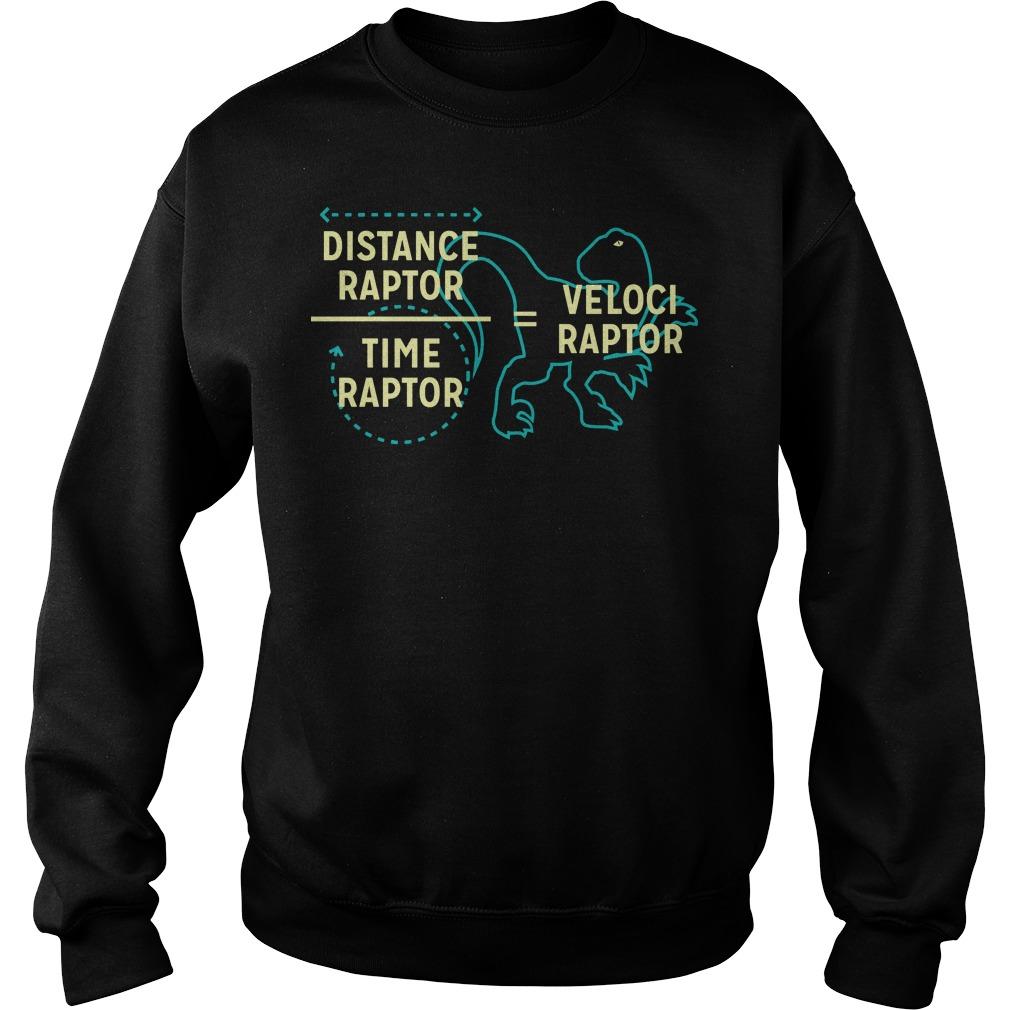Distance raptor time raptor velociraptor sweater