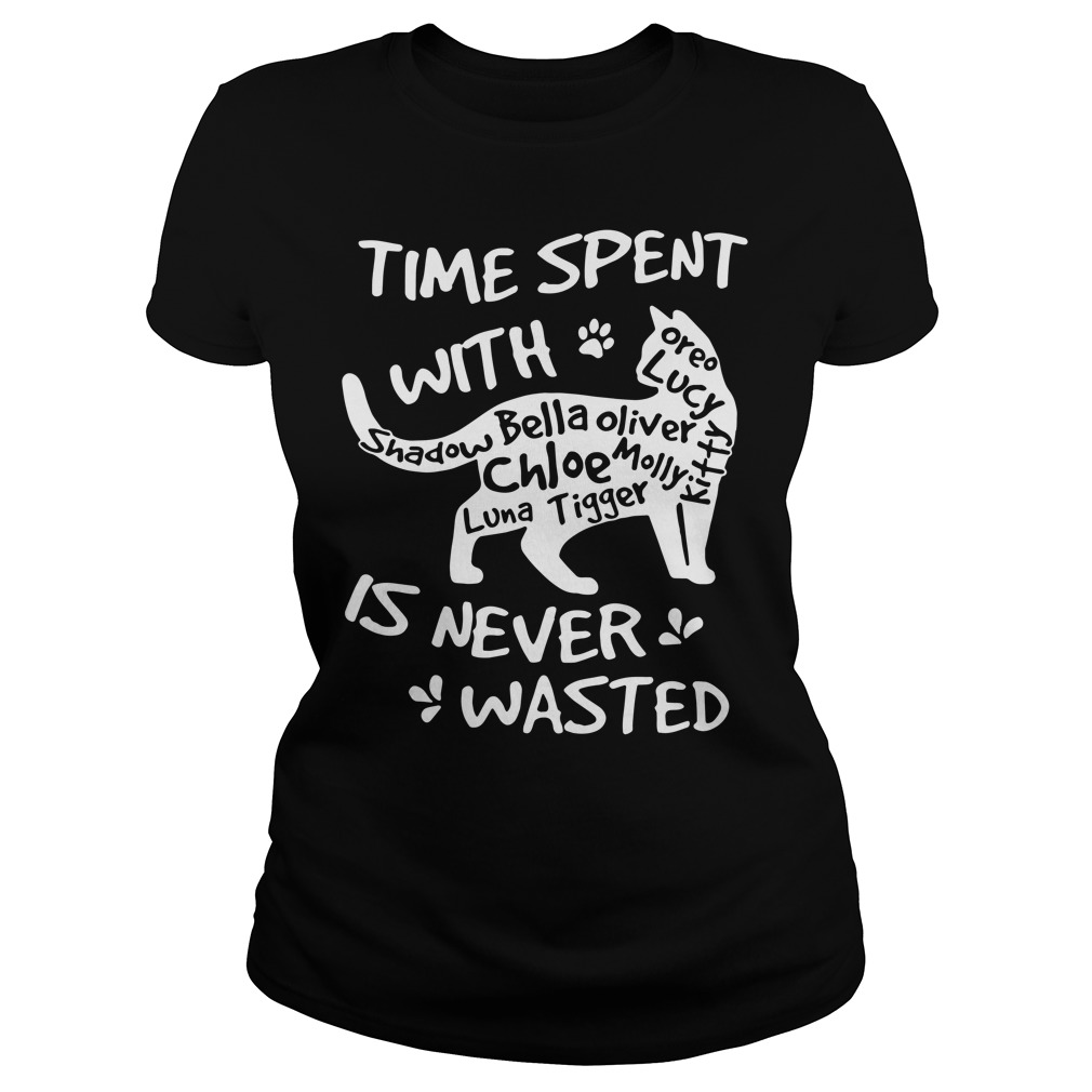 Time spent with family cat is never wasted ladies shirt