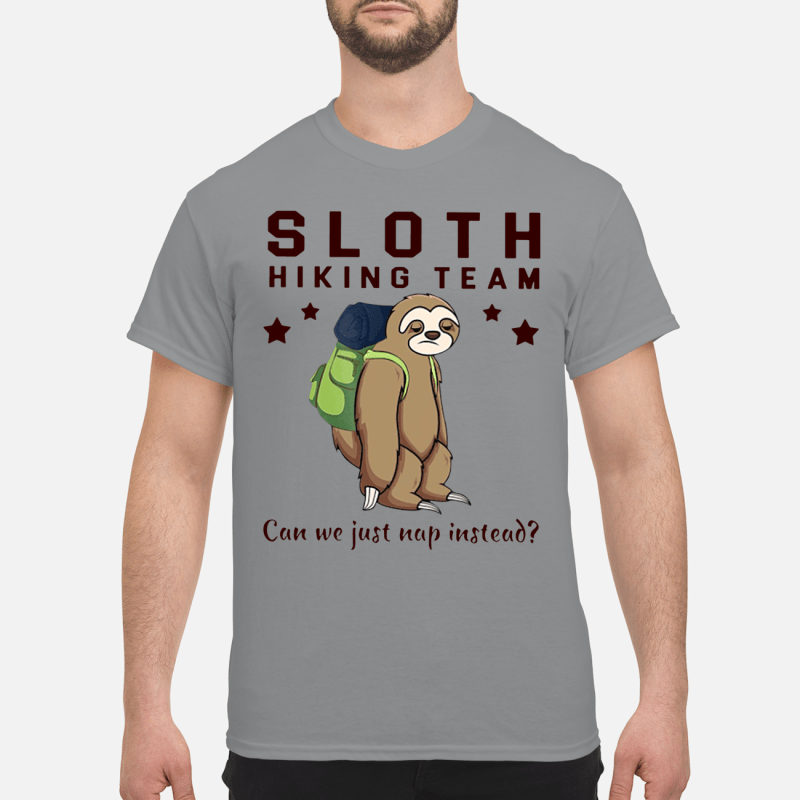 Sloth hiking team can we just nap instead shirt
