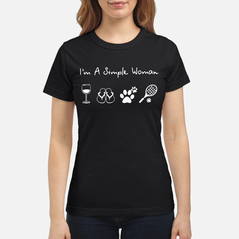 I'm a simple woman I like Wine Flip flop Dog Paw and Tennis shirt