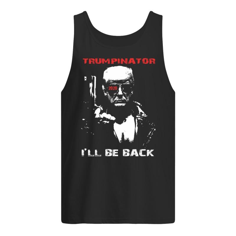 Trumpinator 2020 I'll Be Back Support Trump tank top