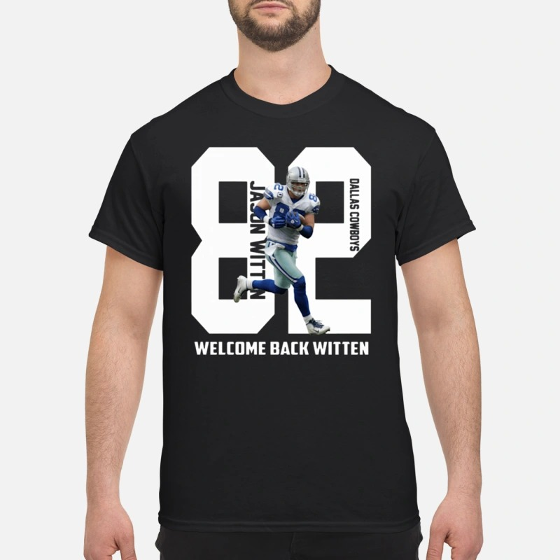 best service cc6f4 2a9d8 Welcome Back Witten Dallas Cowboys shirt, hoodie, tank top ...