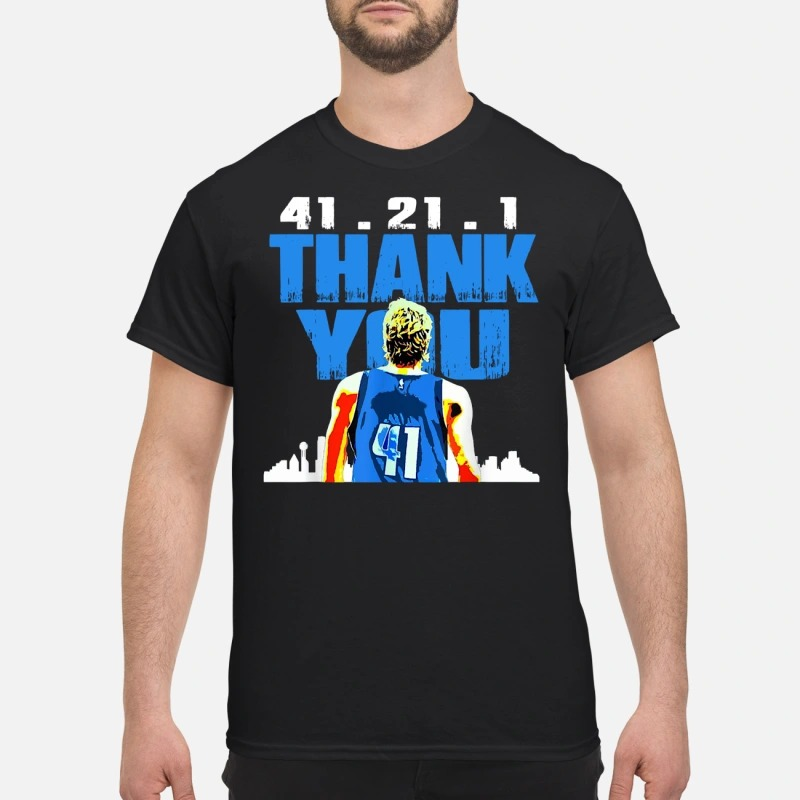 Thank you Mavericks Dirk 41. 21 .1 shirt