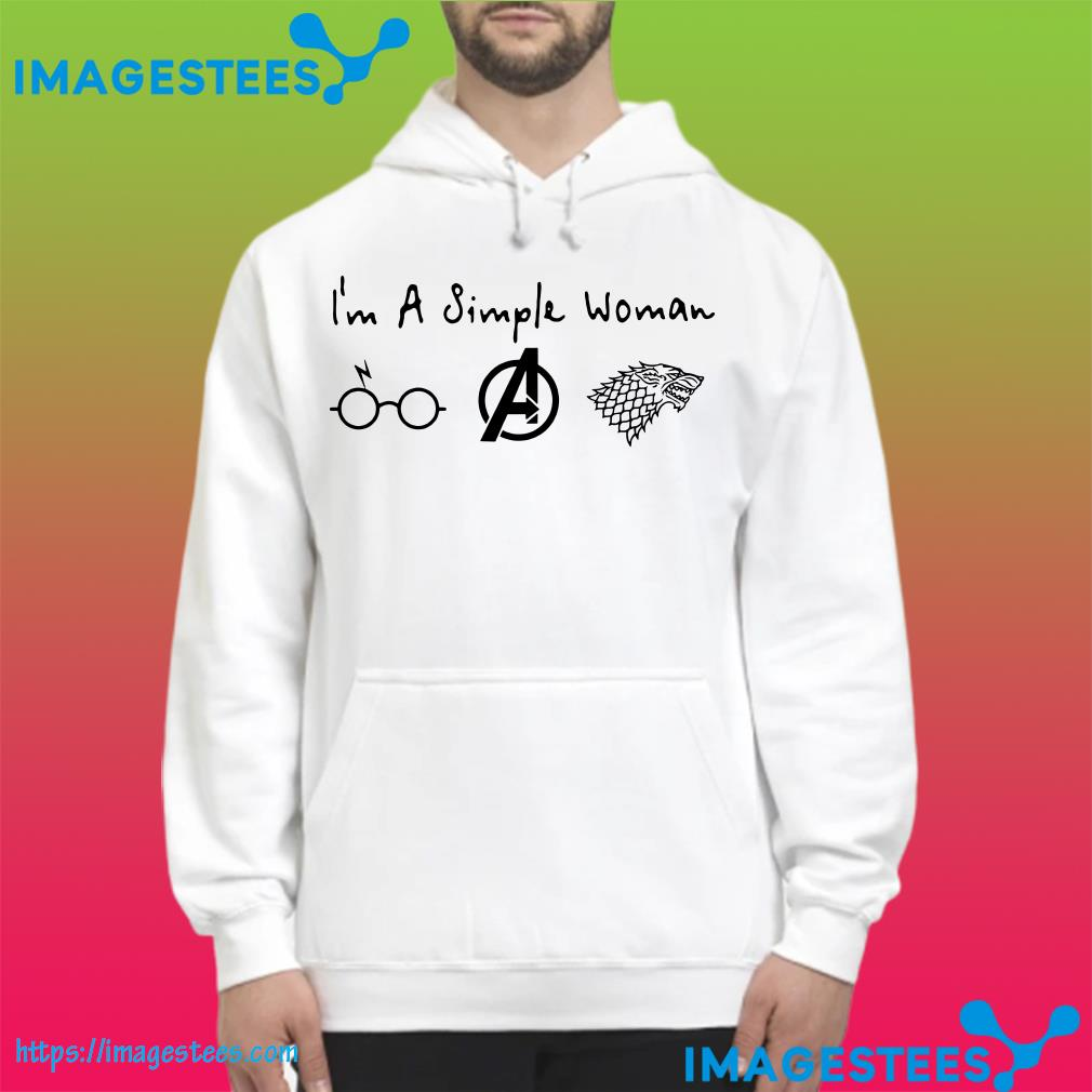 I'm A Simple Woman I like Harry Potter, Avenger and House Stark hoodie