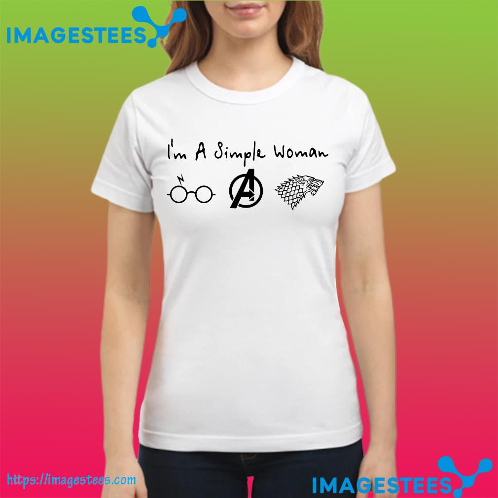 I'm A Simple Woman I like Harry Potter, Avenger and House Stark ladies tee