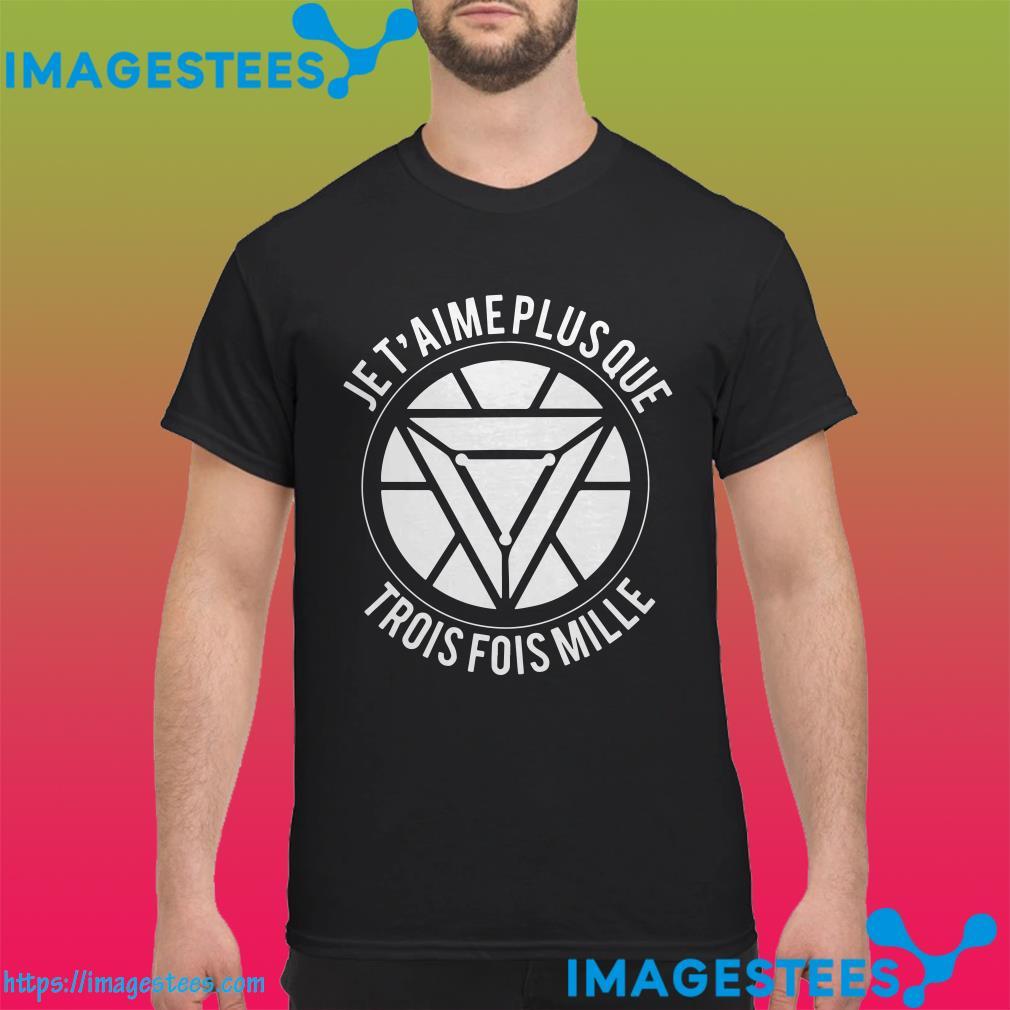 Iron Man Je T'aime Plus Que Trois Fois Mille shirt