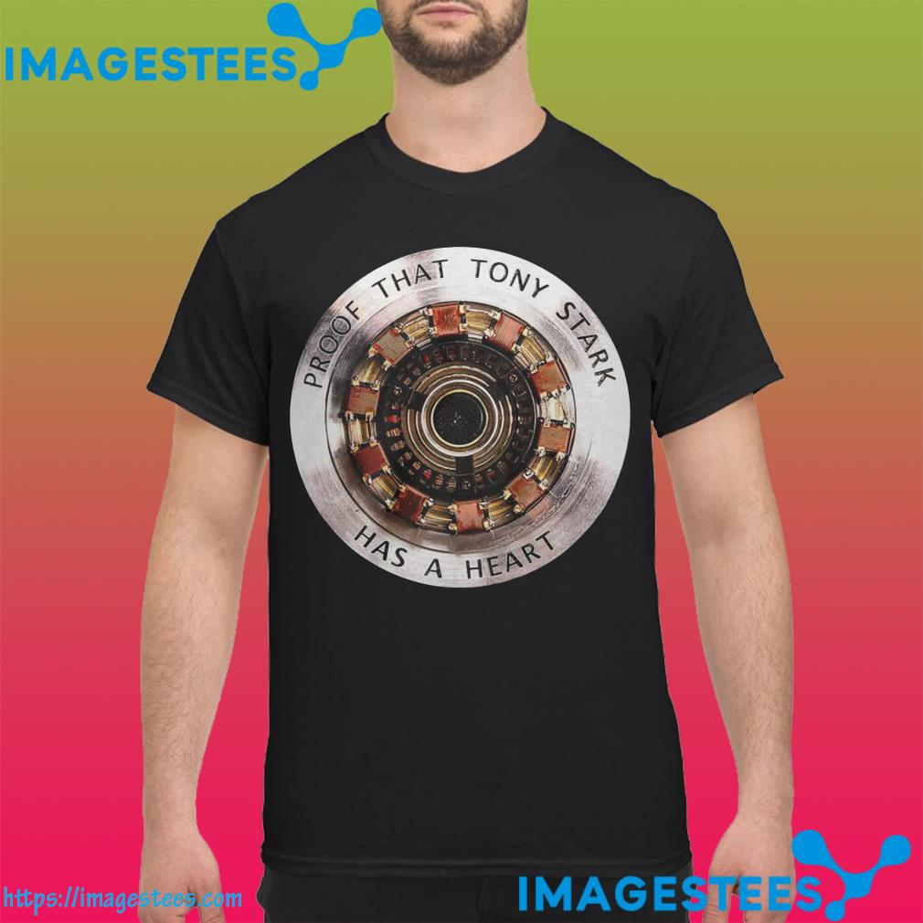 Proof That Tony Stark Has A Heart shirt