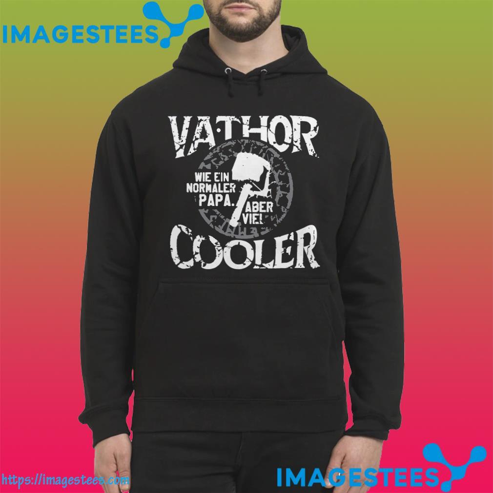Vathor Wie Ein Normaler Papa Aber Viel Cooler hoodie