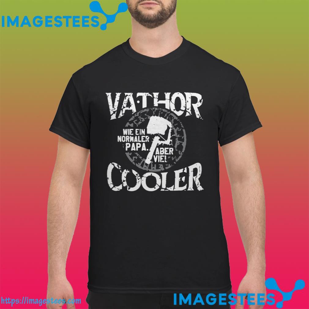 Vathor Wie Ein Normaler Papa Aber Viel Cooler shirt