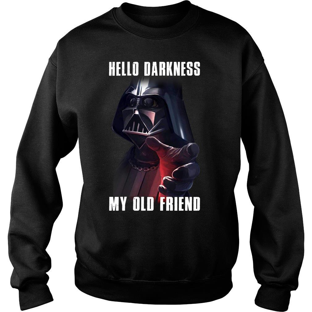 Darth Vader Hello Darkness My Old Friend Shirt sweater