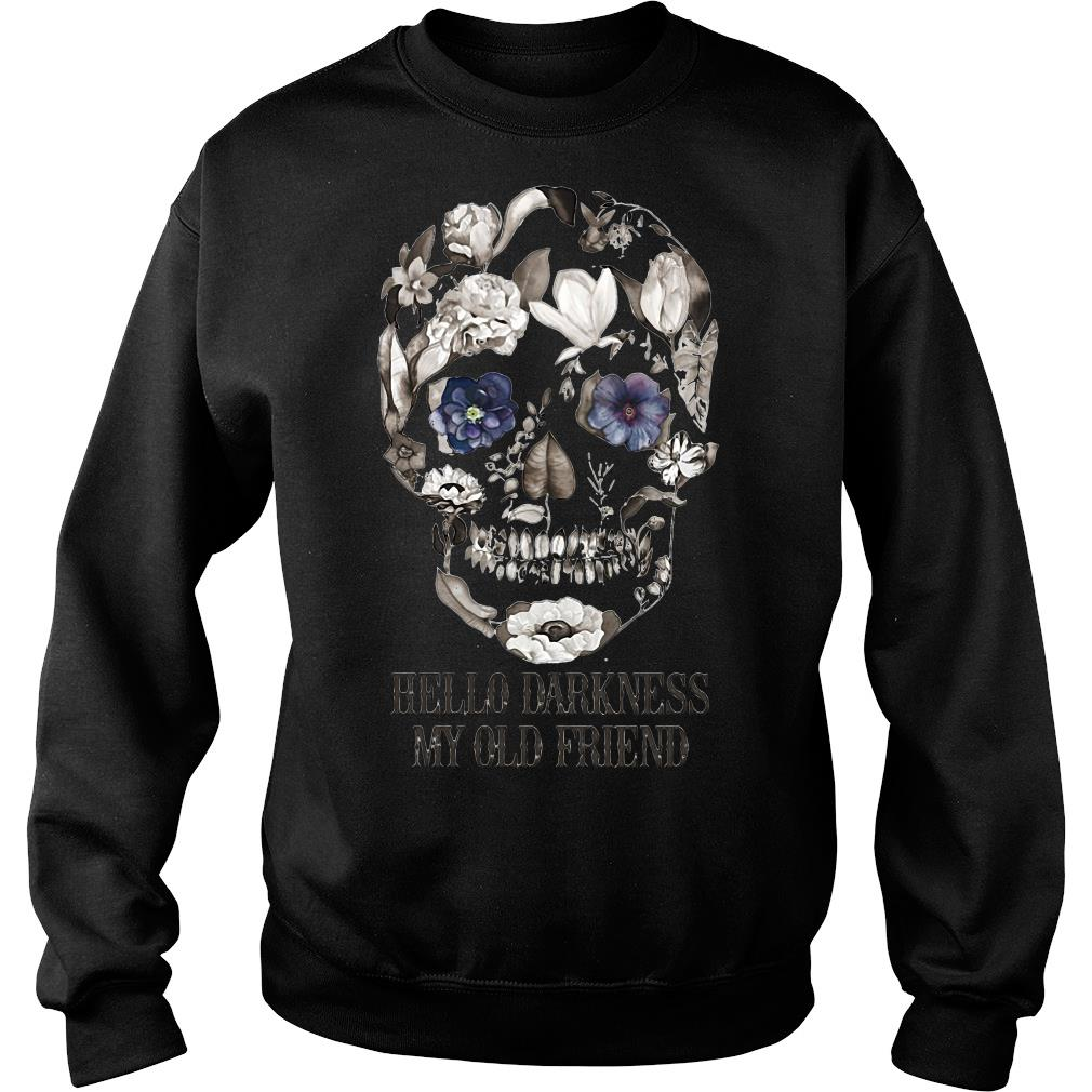 Floral Skull Hello Darkness My Old Friend Shirt sweater