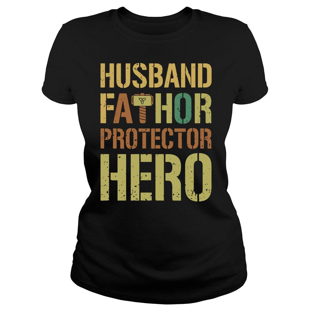 Husband fathor protector hero shirt ladies tee