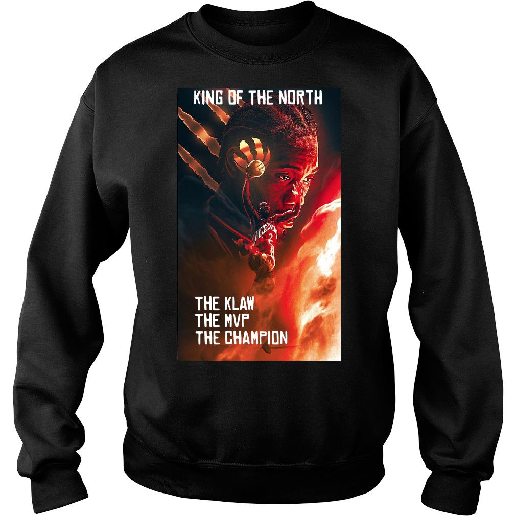Kawhi Leonard King Of The North The Klaw The Mvp The Champion Shirt sweater