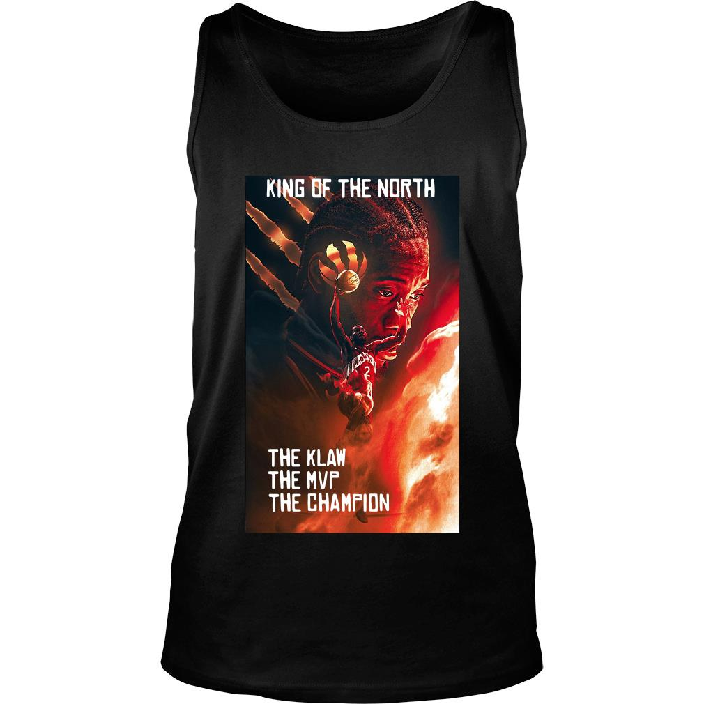 Kawhi Leonard King Of The North The Klaw The Mvp The Champion Shirt tank top