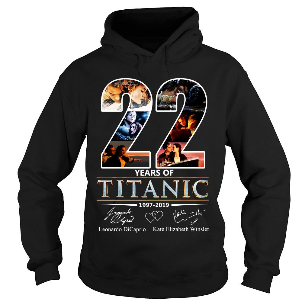 Leonardo Dicaprio and Kate Elizabeth Winslet 22 Years of Titanic 1997 - 2019 shirt hoodie