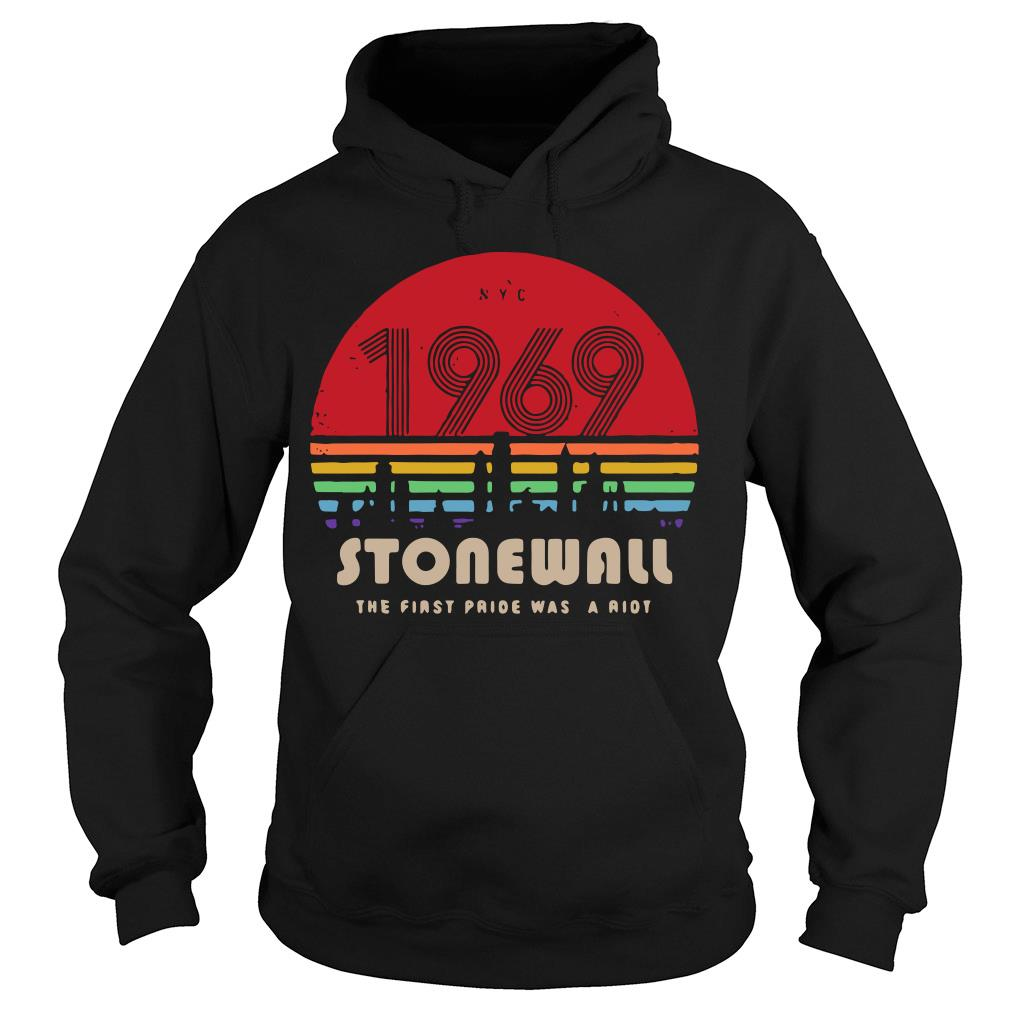 NYC 1969 Stonewall The First Pride Was A Riot Sunset Shirt hoodie