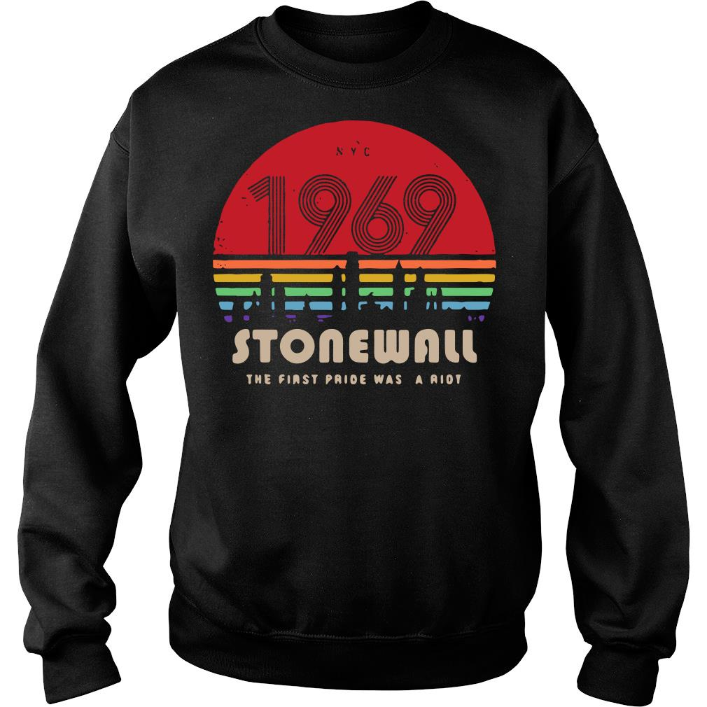 NYC 1969 Stonewall The First Pride Was A Riot Sunset Shirt sweater