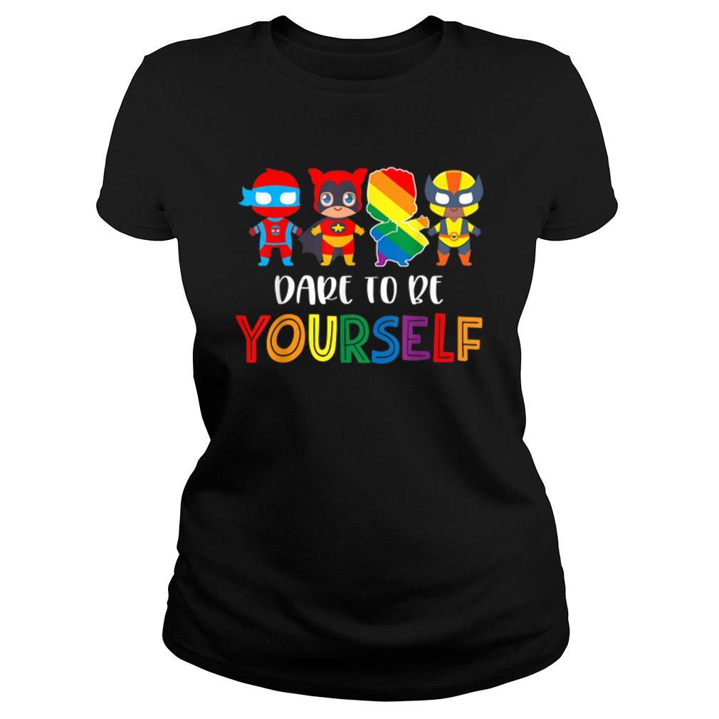 Nice Dare To Be Yourself LGBT Pride Superheroes shirt ladies tee