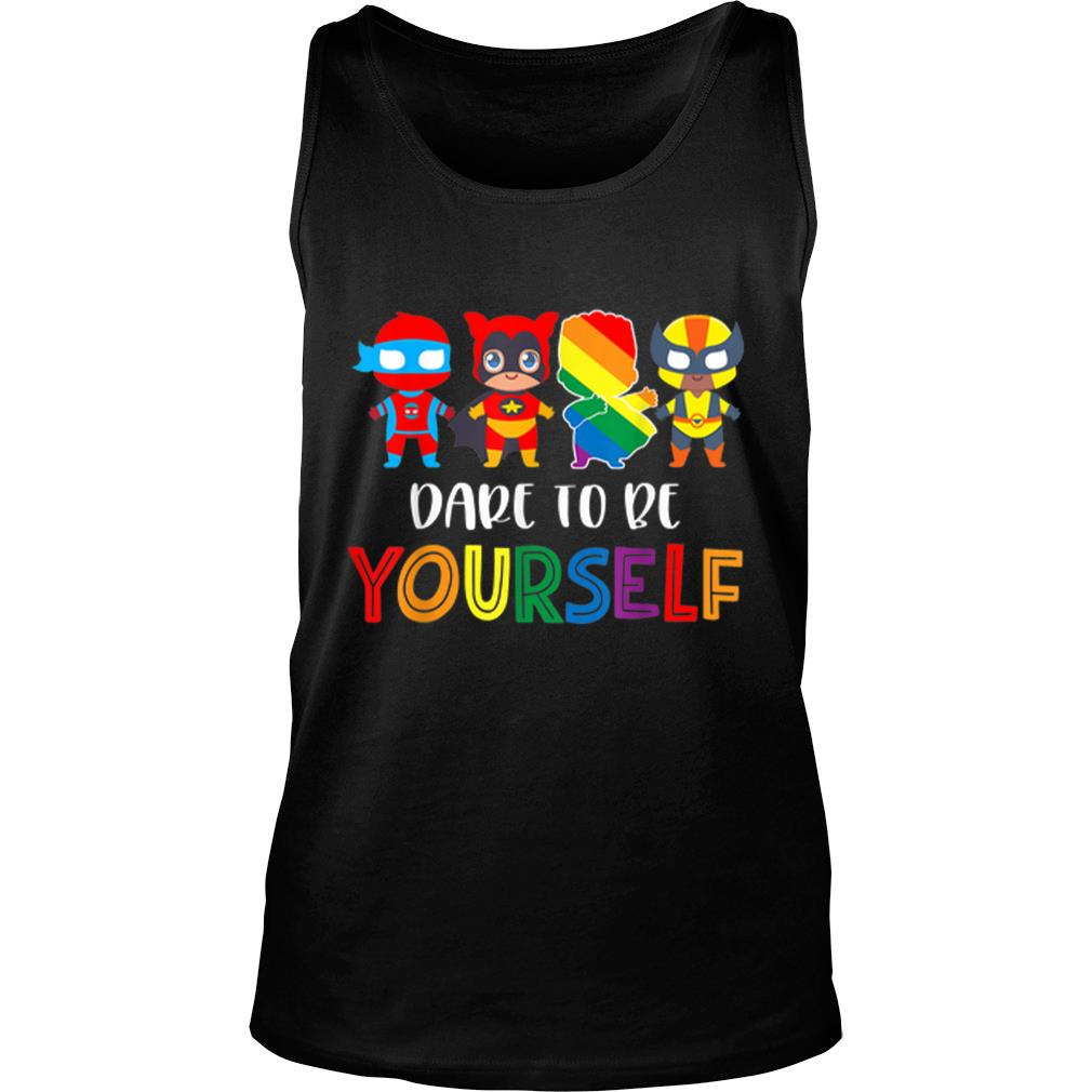 Nice Dare To Be Yourself LGBT Pride Superheroes shirt tank top