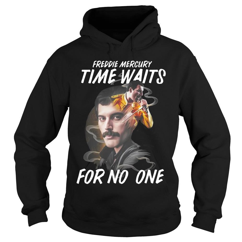 Freddie Mercury Time Waits For No One Shirt hoodie