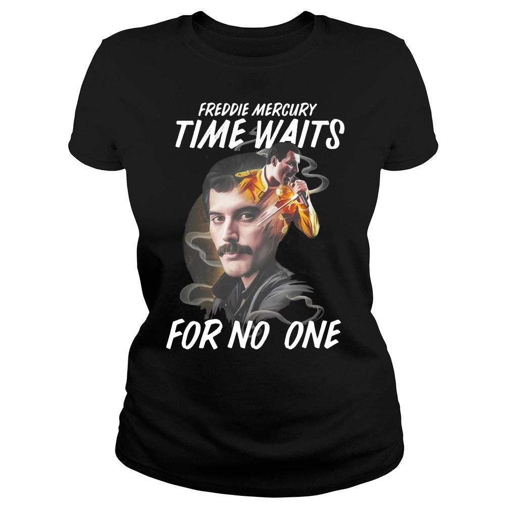 Freddie Mercury Time Waits For No One Shirt ladies tee