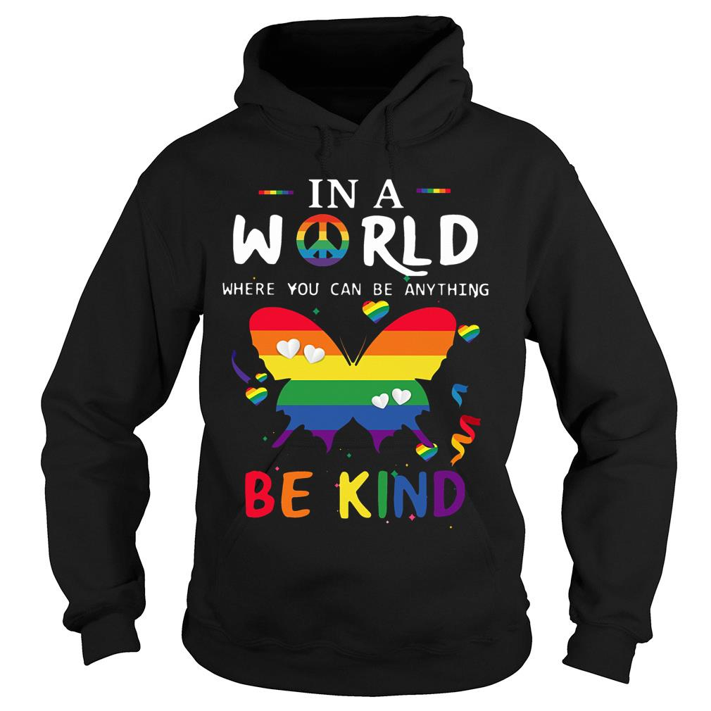 Hippie In A World Where You Can Be Anything Be Kind Shirt hoodie