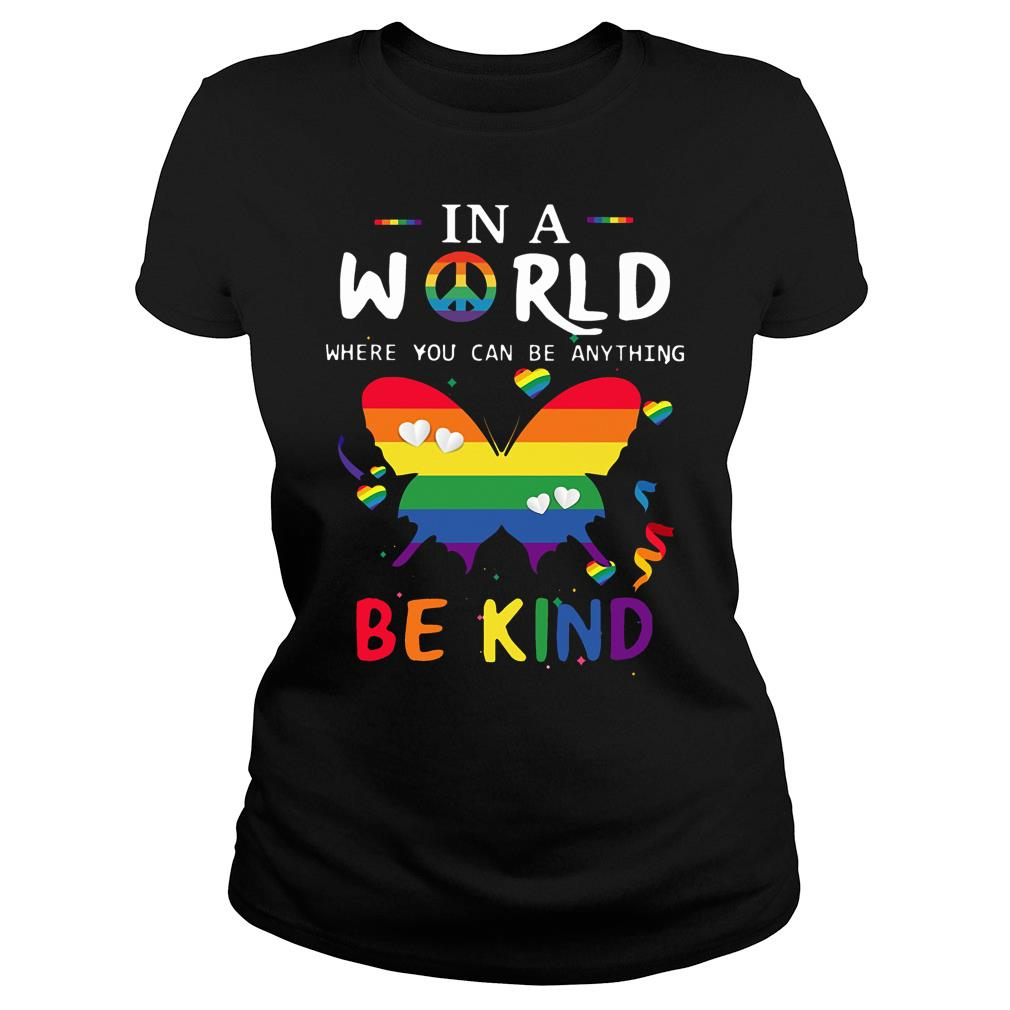 Hippie In A World Where You Can Be Anything Be Kind Shirt ladies tee