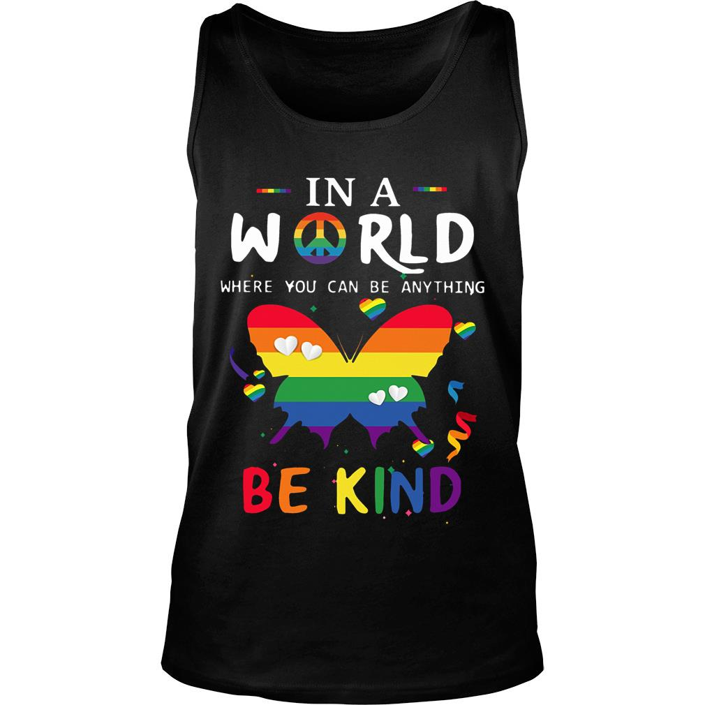 Hippie In A World Where You Can Be Anything Be Kind Shirt tank top