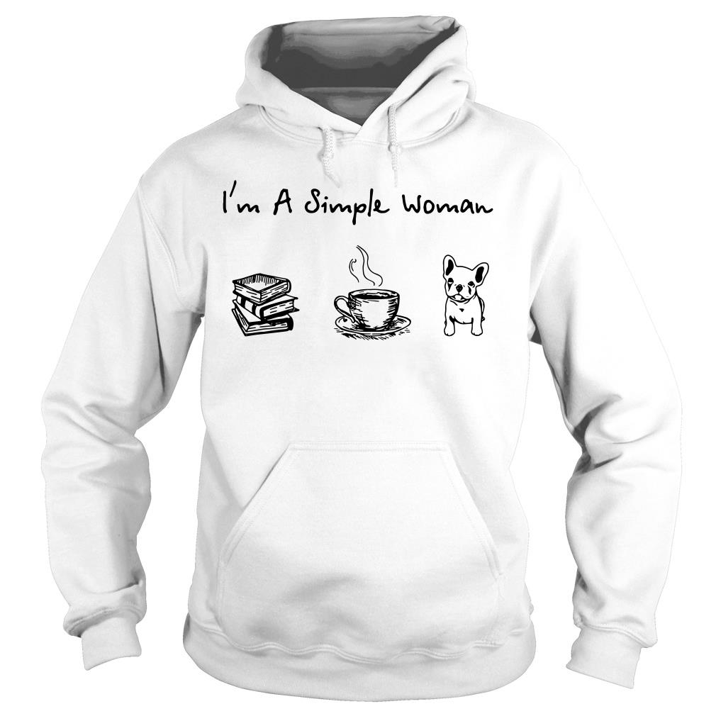 I'm A Simple Woman I Love Reading Books Coffee And Dog Shirt hoodie