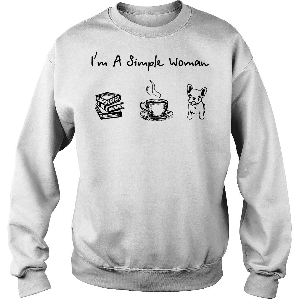 I'm A Simple Woman I Love Reading Books Coffee And Dog Shirt sweater