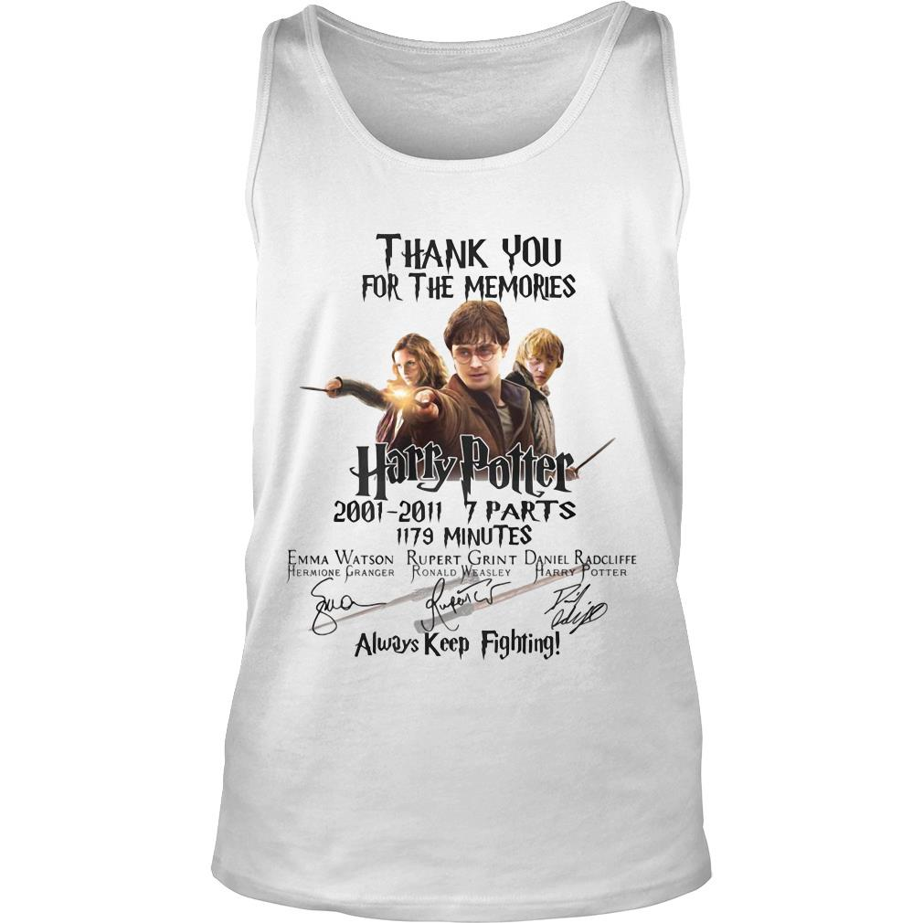 Thank You For The Memories Harry Potter Always Keep Fighting Shirt tank top