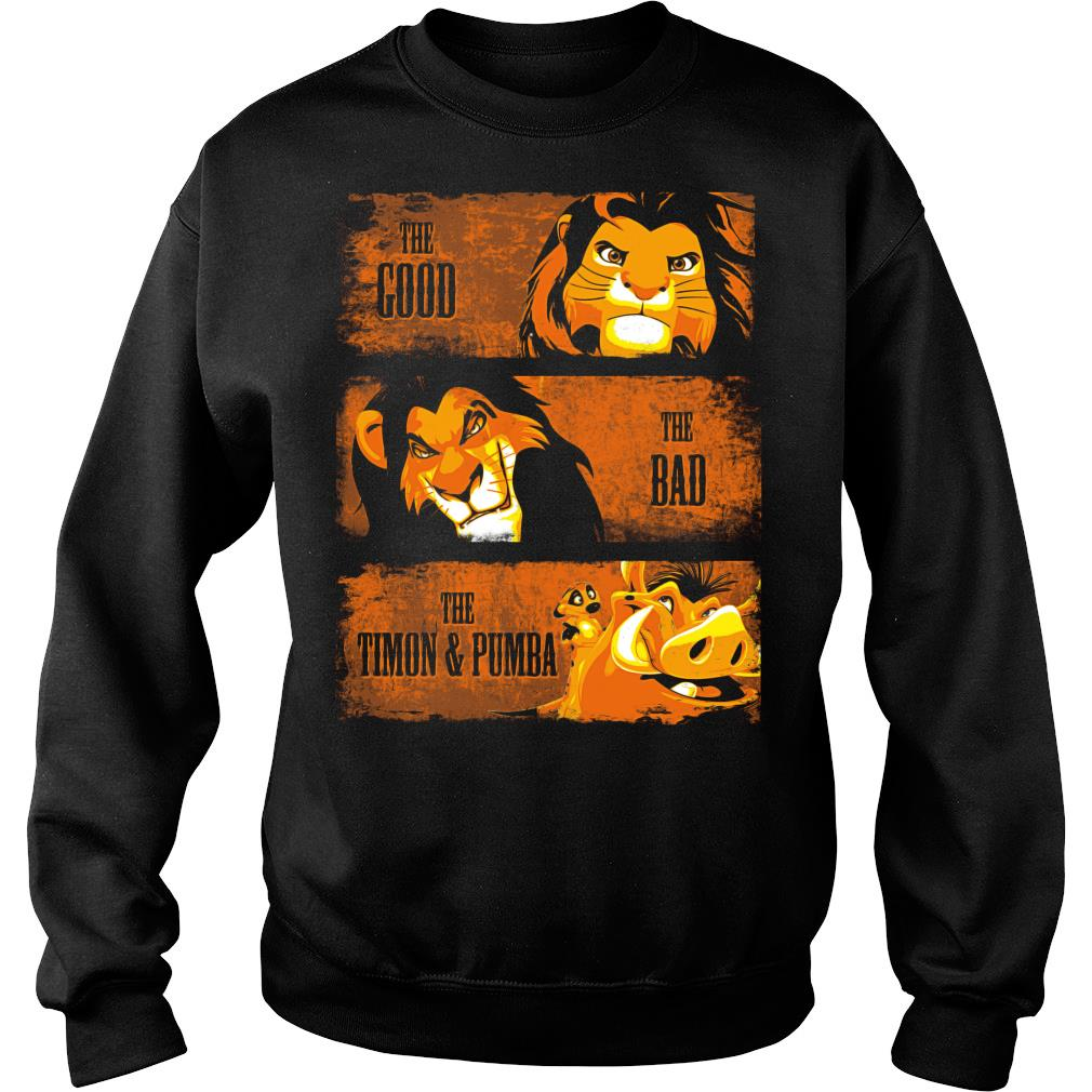 The Lion king the Good The bad the Timon and Pumba shirt sweater