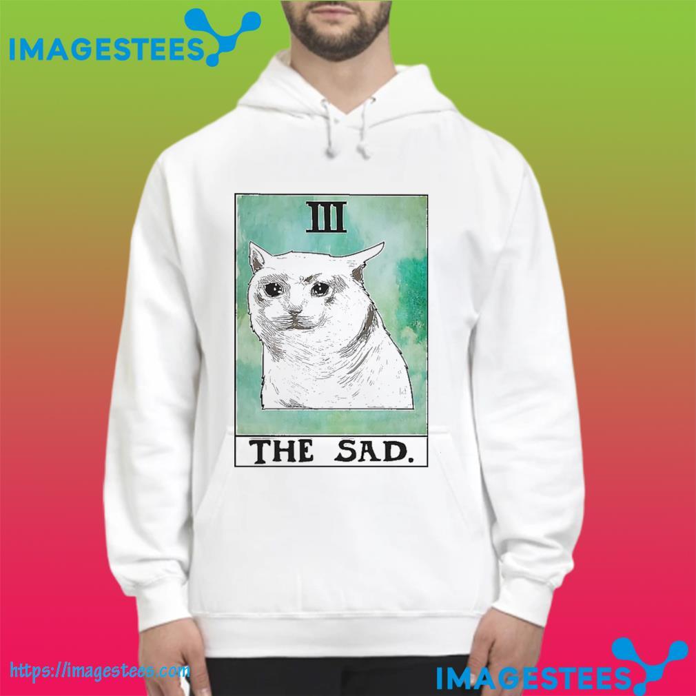 Cat 3 the sad s hoodie