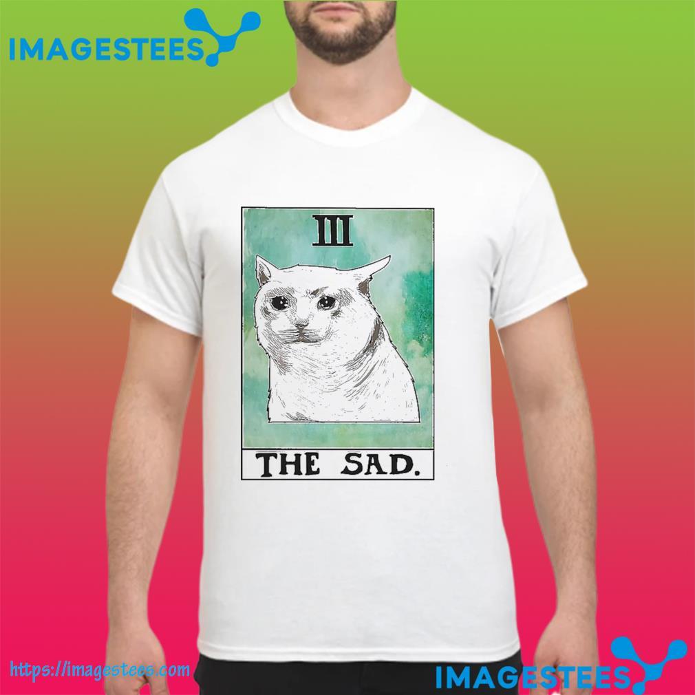 Cat 3 the sad shirt
