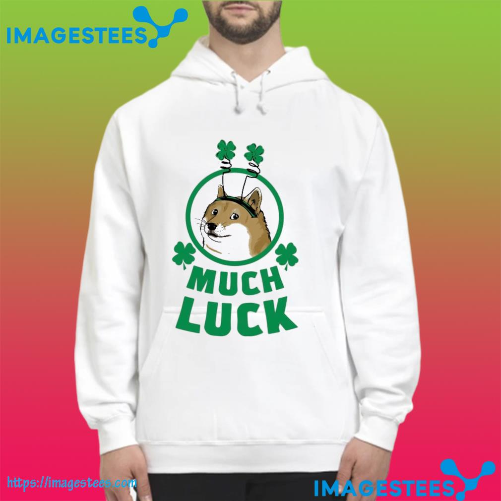 Dog much luck s hoodie