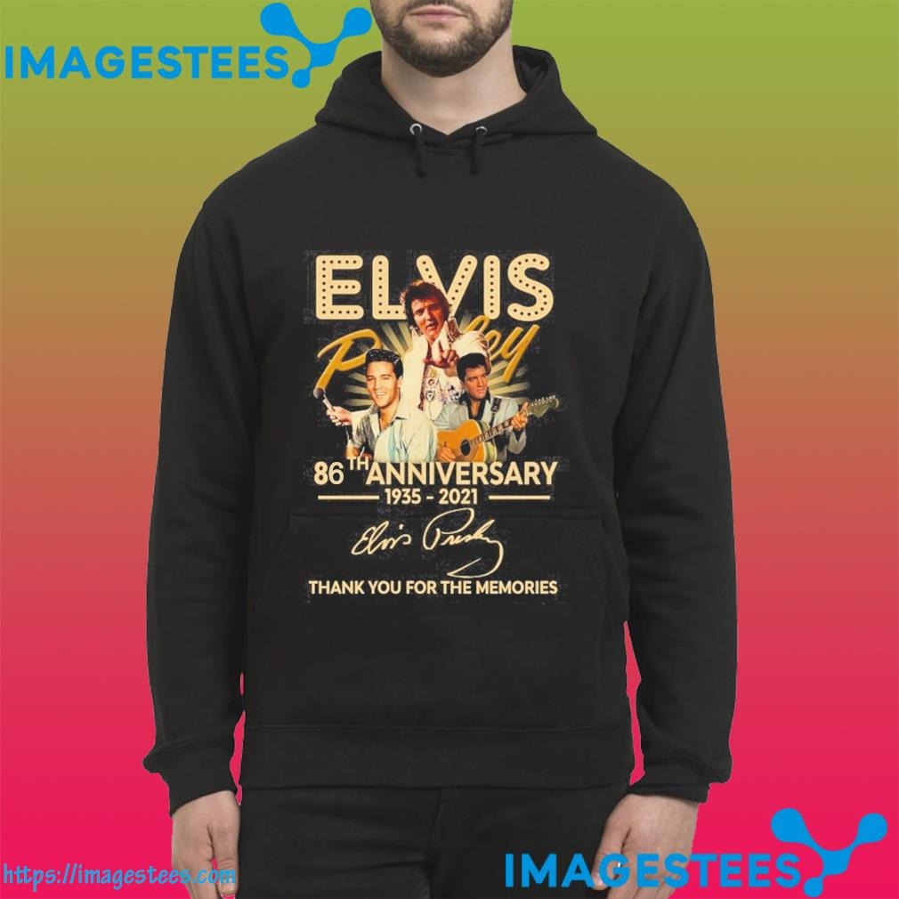 86th Anniversary 1936 2021 Of Elvis Presley Signature Thank You For The Memories Shirt hoodie