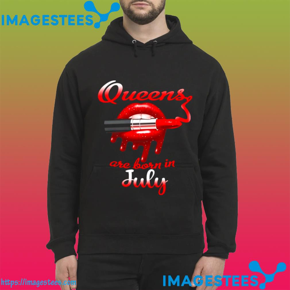 Lips Queens are born in July hoodie