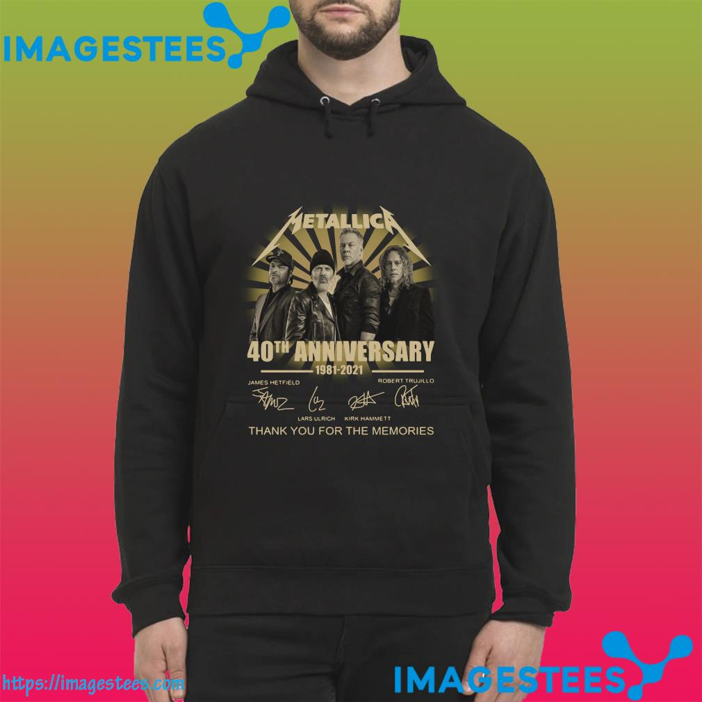 Official 40th Anniversary 1981 2021 Of The Metallica Signatures Thank You For The Memories Shirt hoodie