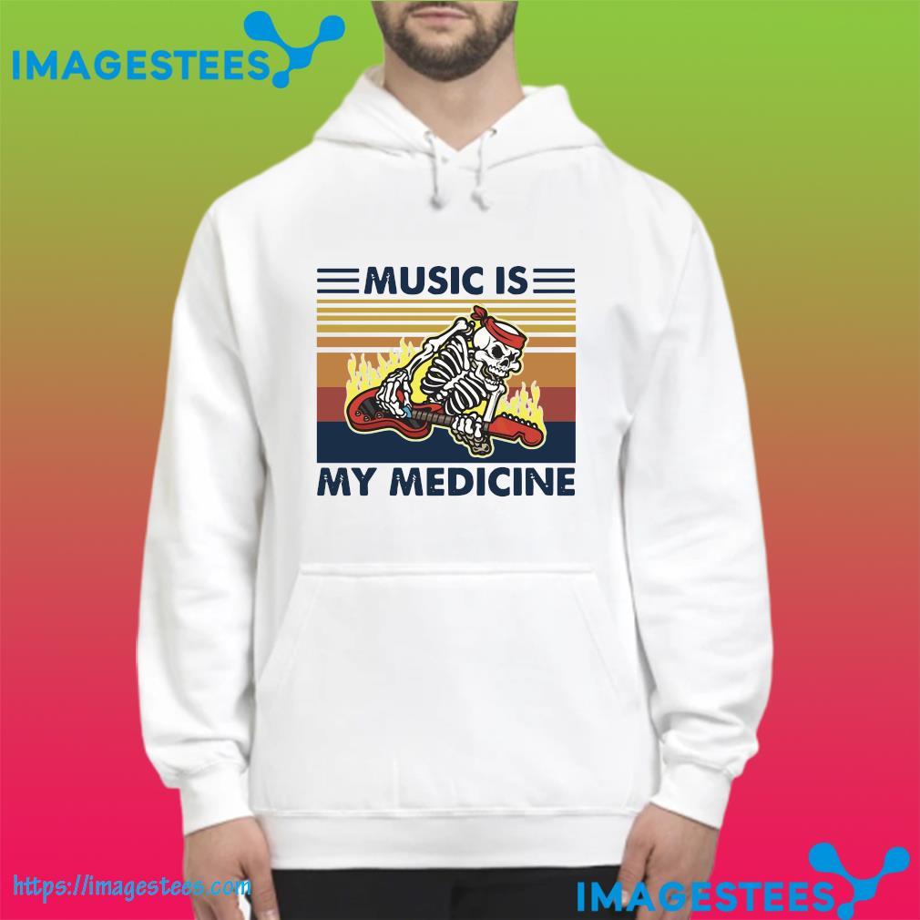 Skeleton Playing Guitar Music Is My Medicine Vintage Shirt hoodie