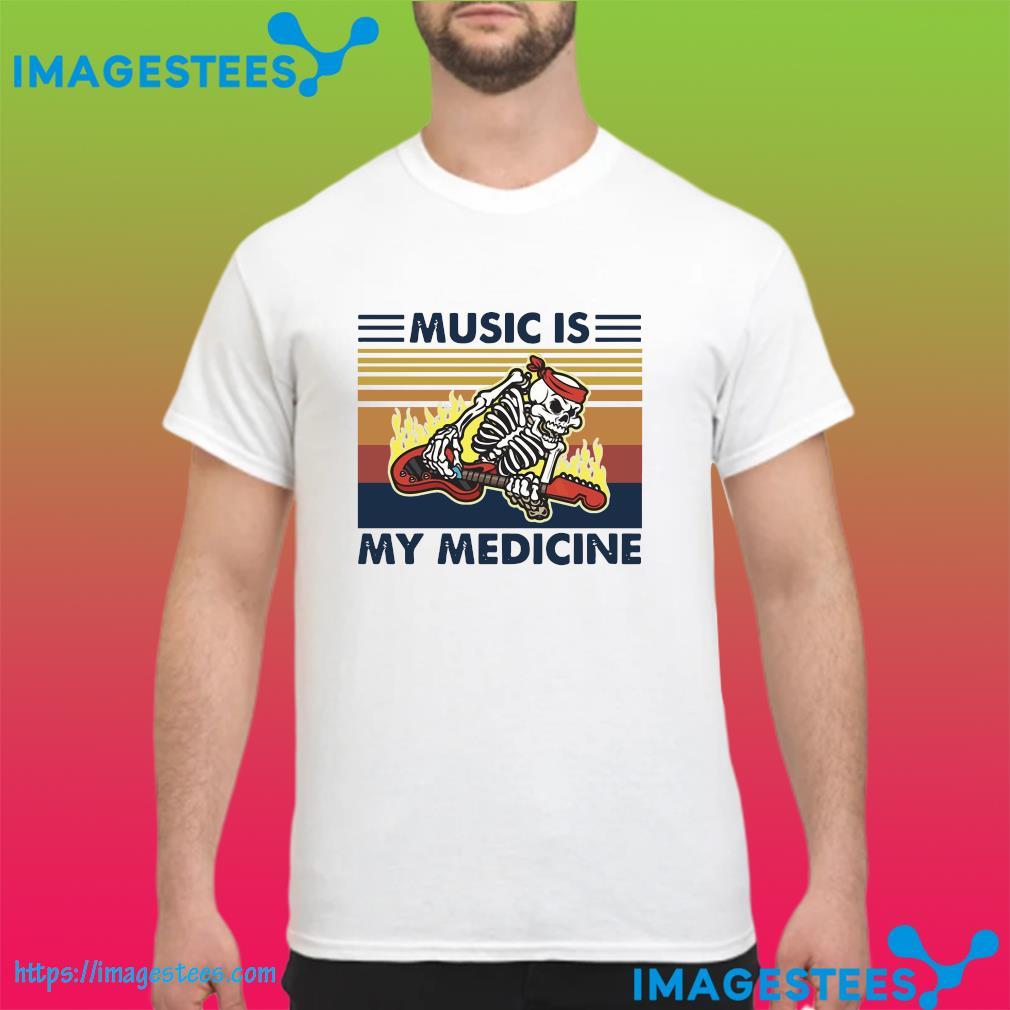 Skeleton Playing Guitar Music Is My Medicine Vintage Shirt