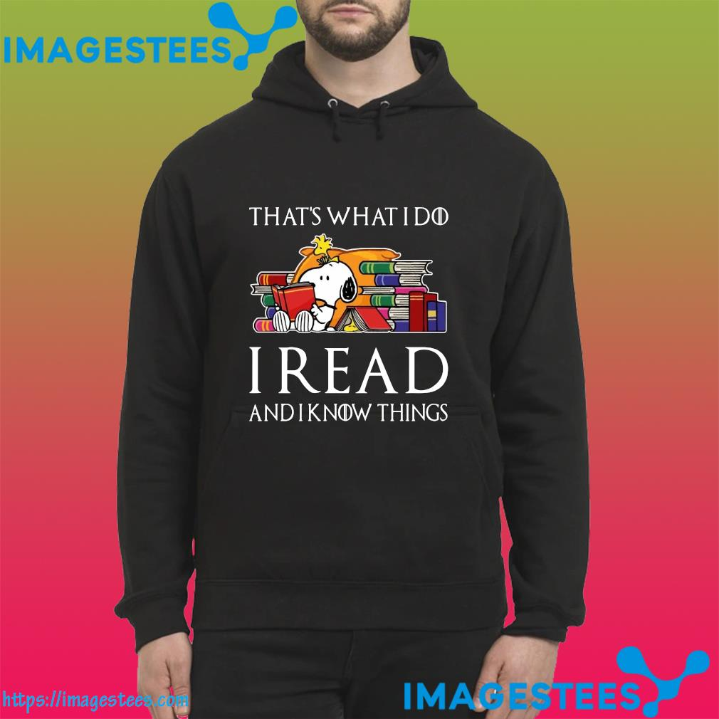 Snoopy And Woodstock That's What I Do I Read Books And I Know Things Shirt hoodie