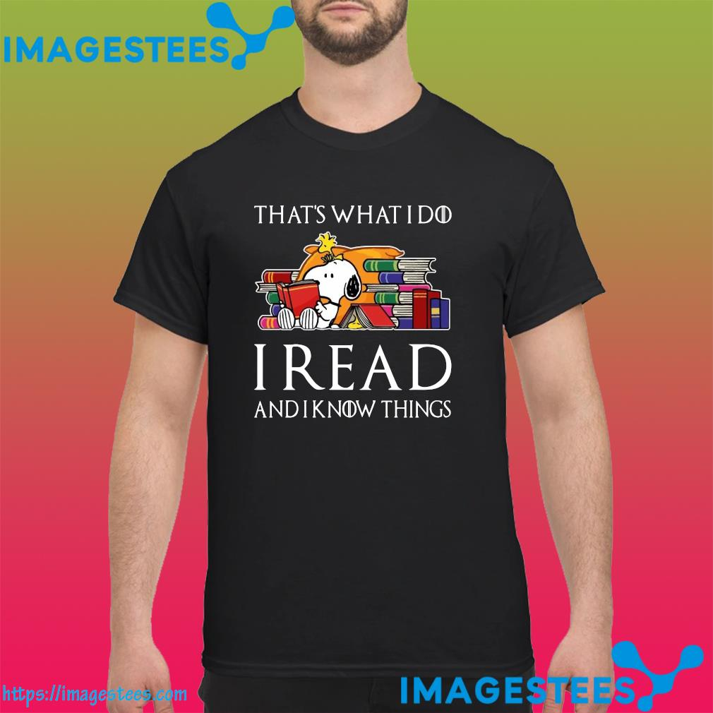 Snoopy And Woodstock That's What I Do I Read Books And I Know Things Shirt