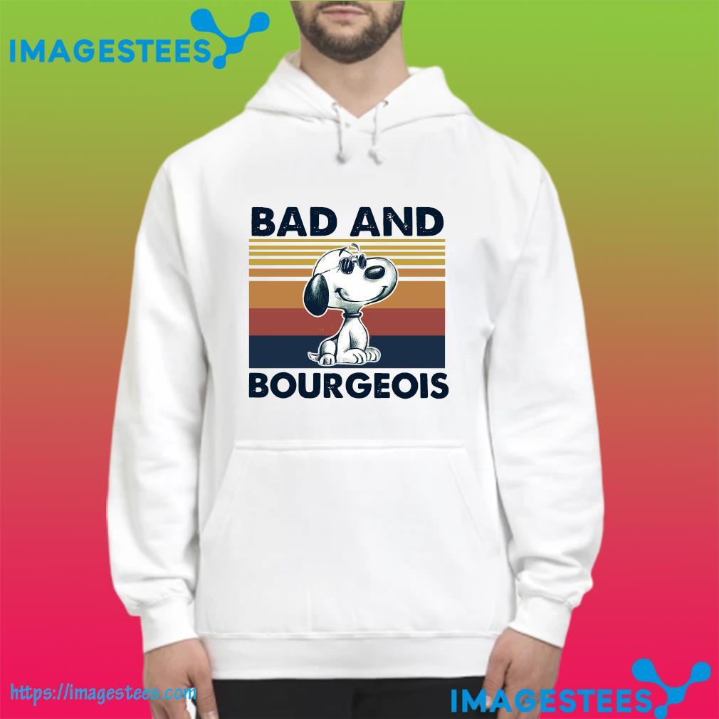 Snoopy Bad And Bourgeois Vintage Shirt hoodie
