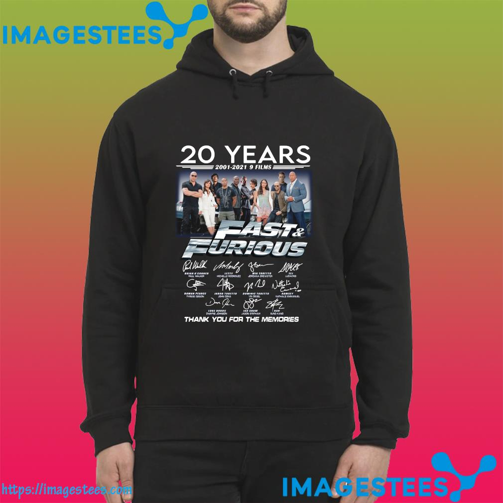 Thank You For The Memories Of The Fast And Furious 20 Years 2001 2021 9 Films Signatures Shirt hoodie