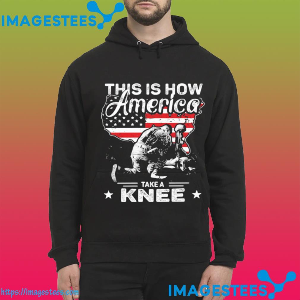 This Is How America Take A Knee Veteran American Flag Shirt hoodie
